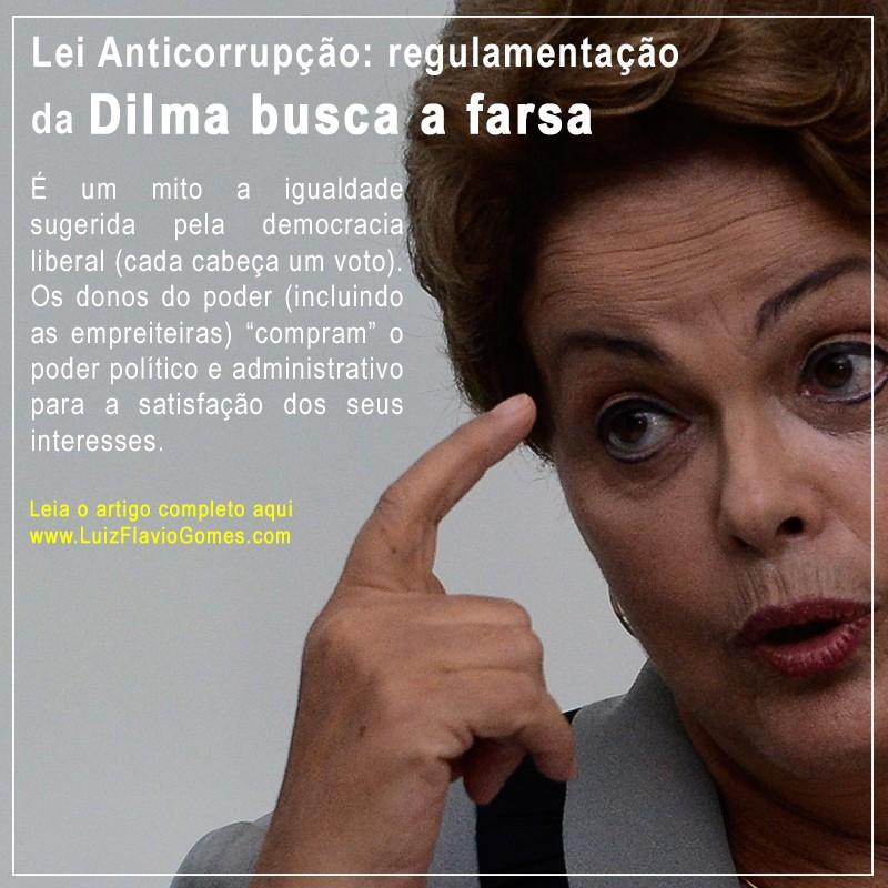 Lei Anticorrupção Regulamentação Da Dilma Busca A Farsa