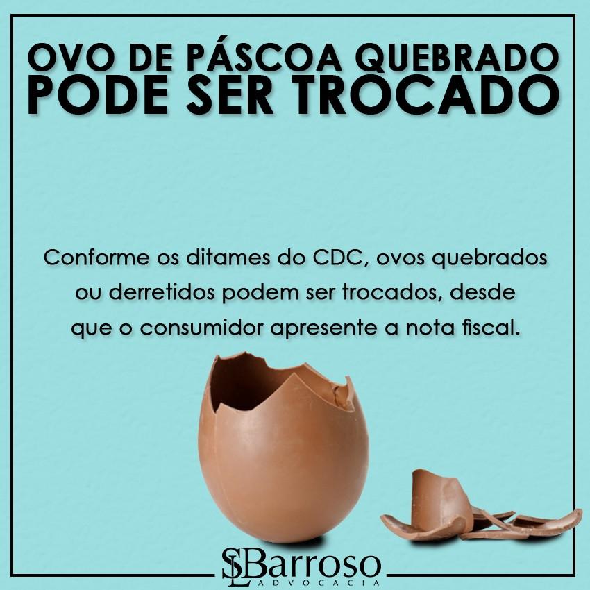 Voc sabia que um ovo de pscoa quebrado ou derretido pode ser trocado