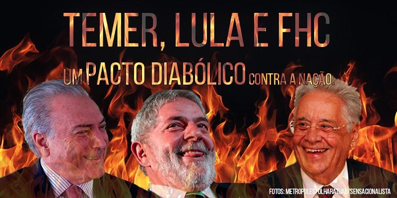 Temer Lula e FHC tramam pacto diablico contra a nao