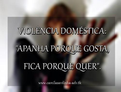 Violência Doméstica Apanha Porque Gosta Fica Porque Quer