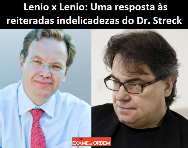 Lenio x Lenio Uma resposta s reiteradas indelicadezas do Dr Streck